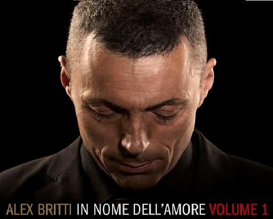 Alex Britti nuovo album In nome dell amore Volume 1 domani 20 novembre 2015